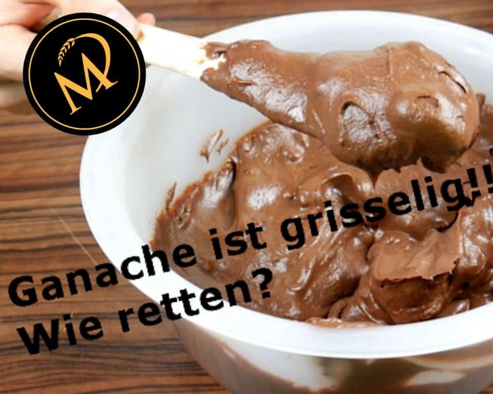 Ganache ist grisselig - Rezept Marcel Paa